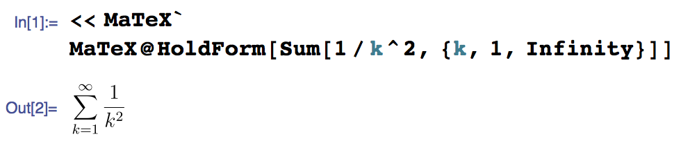 MateX@HoldForm[Sum[1/k^2, {k, 1, Infinity}]]